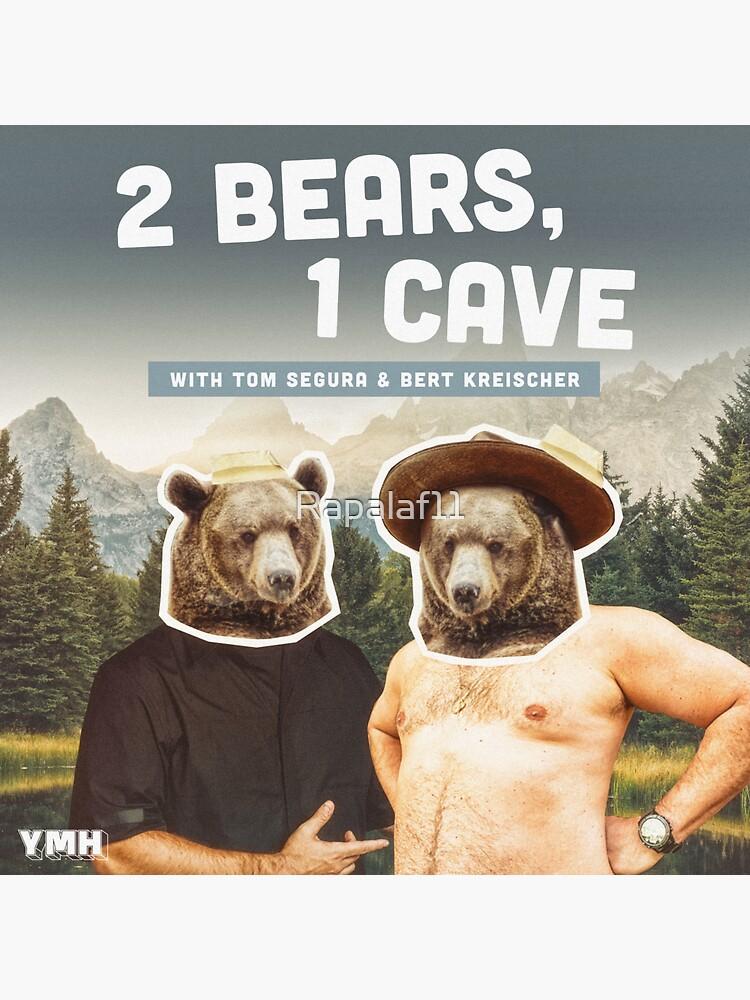 2 BEARS 1 CAVE - TOM SEGURA - BERT KREISHER by Rapalaf11