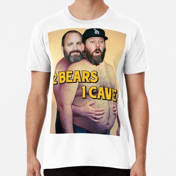 2 BEARS 1 CAVE - TOM SEGURA - BERT KREISHER Premium T-Shirt