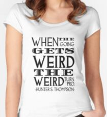 When the going gets weird... Women's Fitted Scoop T-Shirt