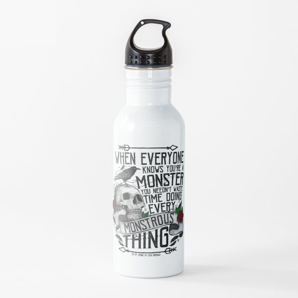 SIX OF CROWS   'Every Mounstrous Thing...' Water Bottle