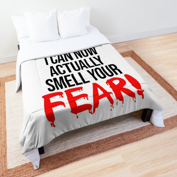 Due To Less Air Pollution I Can Now Actually Smell Your Fear (Funny Bloody Quote) Comforter