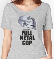 Full Metal Cop Women's Relaxed Fit T-Shirt