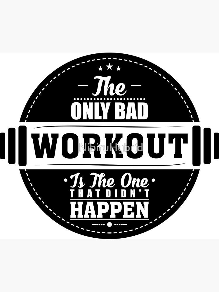 Schlechtes Training Gym Fitness Quote von NibiruHybrid
