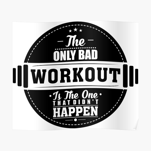 Bad Workout Gym Fitness Quote Poster