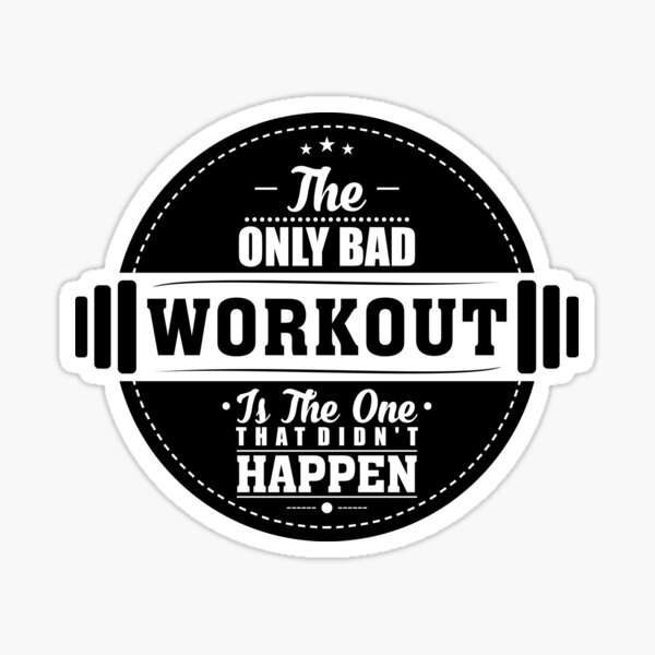 Bad Workout Gym Fitness Quote Sticker