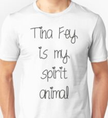 Tina Fey is my spirit animal T-Shirt