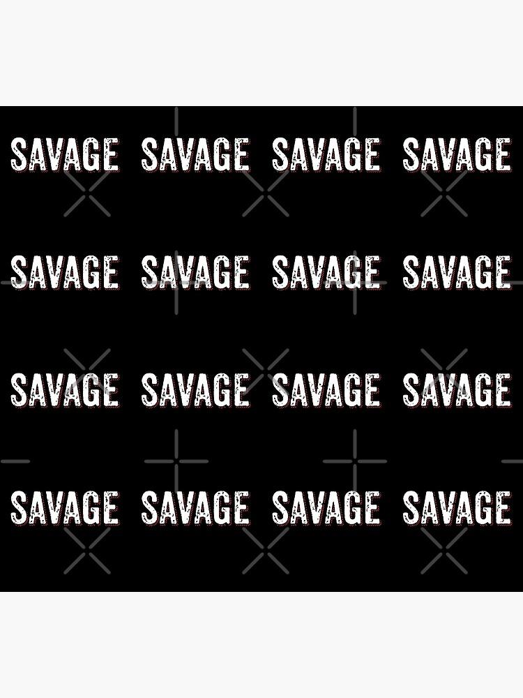 Savage Distressed Hip Hop Print by thespottydogg