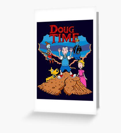 Doug Time. Greeting Card
