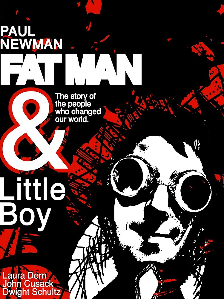 Fat Man & little boy Movie Poster by Christopher Boscia
