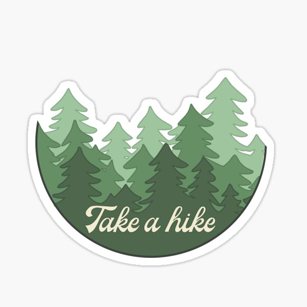 Take a Hike Forrest  Sticker