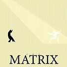 The Matrix - Minimal Poster by konman96