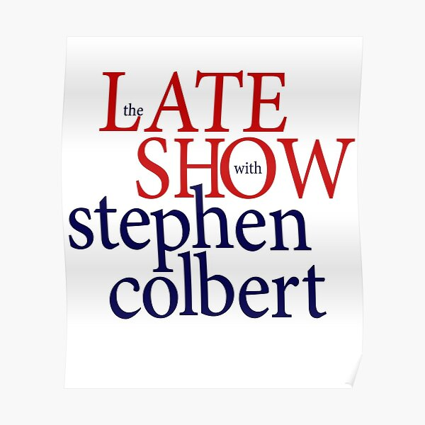 the late show with Stephen Colbert. Poster