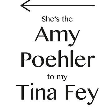 Amy to my Tina by katymoe97