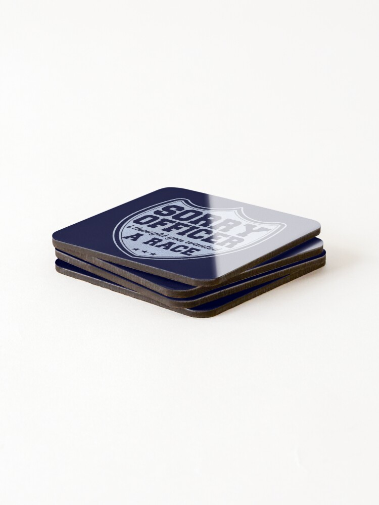Alternate view of Sorry Officer I Thought You Wanted A Race Funny Police Novelty Coasters (Set of 4)