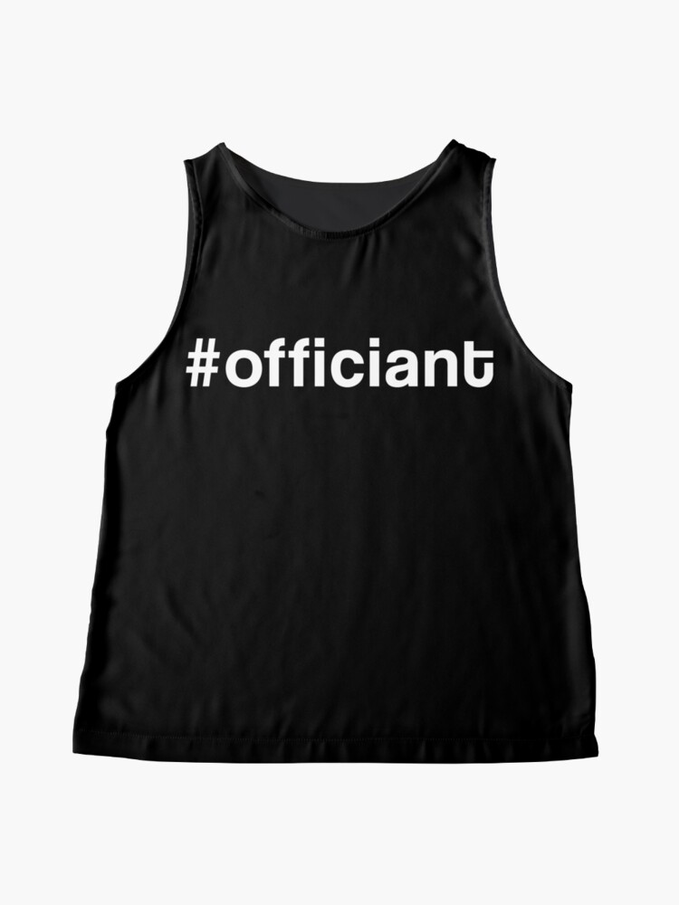 Alternate view of Officiant Hashtag #officiant Novelty Gift Sleeveless Top