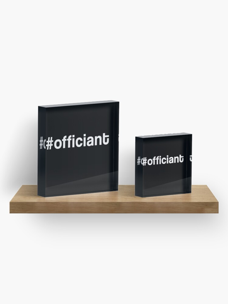 Alternate view of Officiant Hashtag #officiant Novelty Gift Acrylic Block