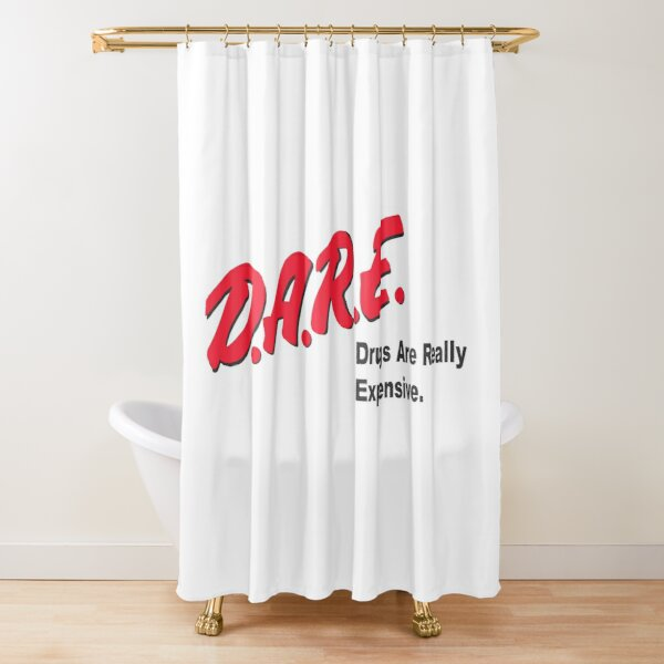 DARE to Resist Getting Ripped Off Shower Curtain