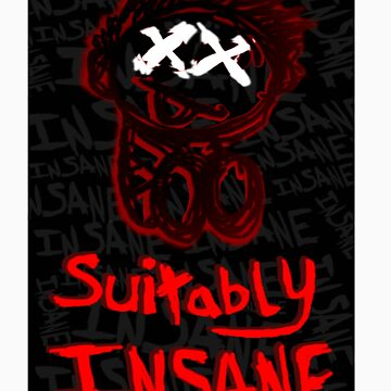suitably insane by Amy101