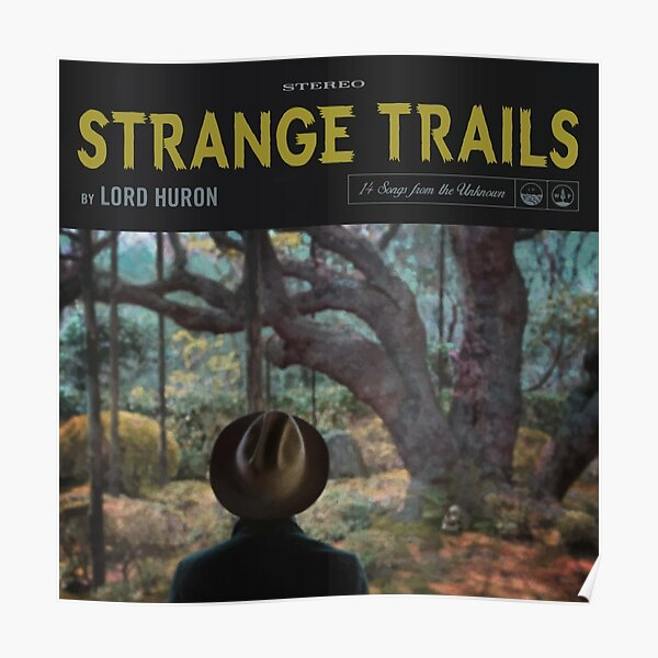 Strange Trails - Lord Huron Poster
