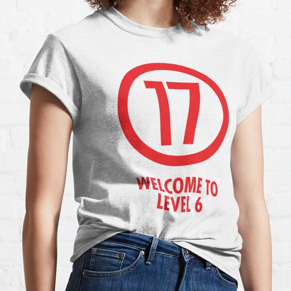 Welcome to Level 6 - Red 17 Classic T-Shirt