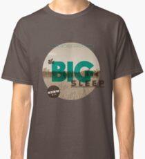 The Big Sleep Tee Classic T-Shirt