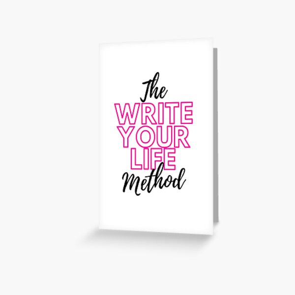 The Write Your Life Method Greeting Card