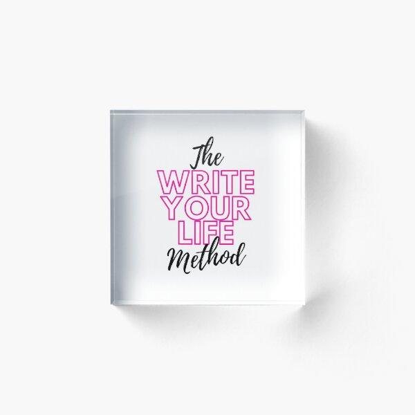 The Write Your Life Method Acrylic Block