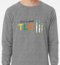 Need a little TLC - thin layer chromatography Lightweight Sweatshirt