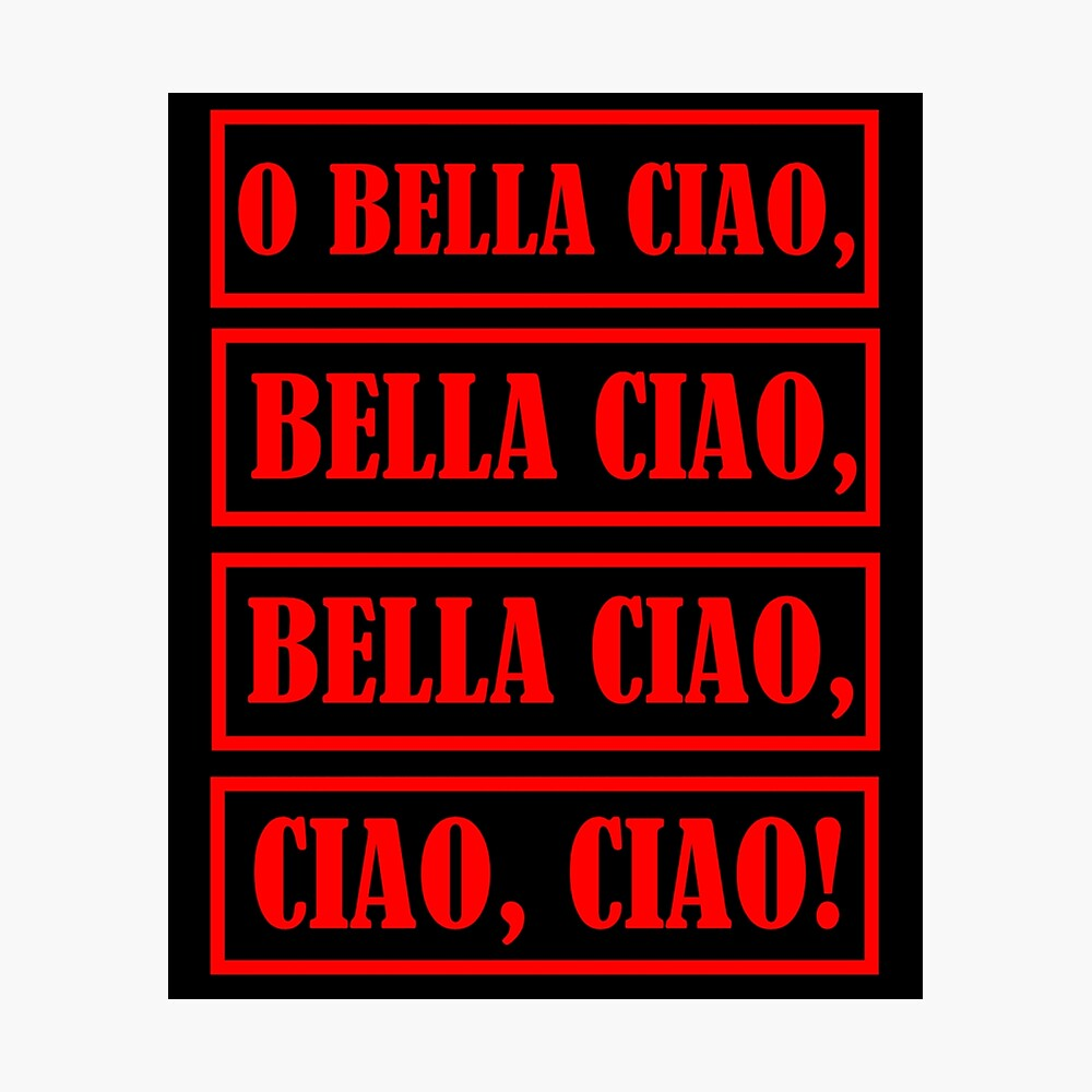 Bella Ciao Money Heist Poster By Nihacollection Redbubble