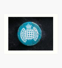Rusted Ministry of Sound Badge Super Focused. Art Print