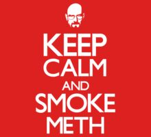 KEEP CALM and SMOKE METH