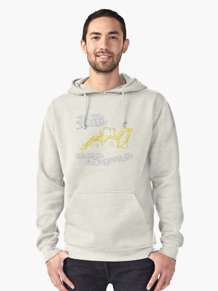 Dig, Dig, Digging tractor construction graphic Pullover Hoodie Front