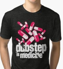 Dubstep is Medicine (dark)  Tri-blend T-Shirt