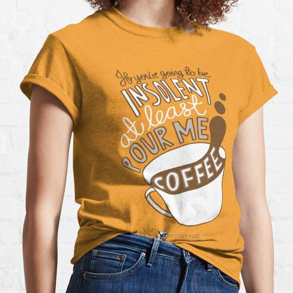 Make Me Coffee reverse design Classic T-Shirt
