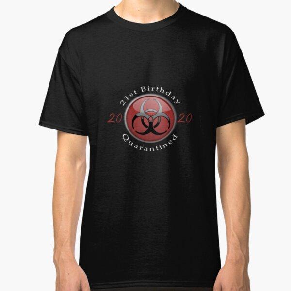 21st Birthday in Lockdown Quarantine - COVID 19 Phrase Classic T-Shirt