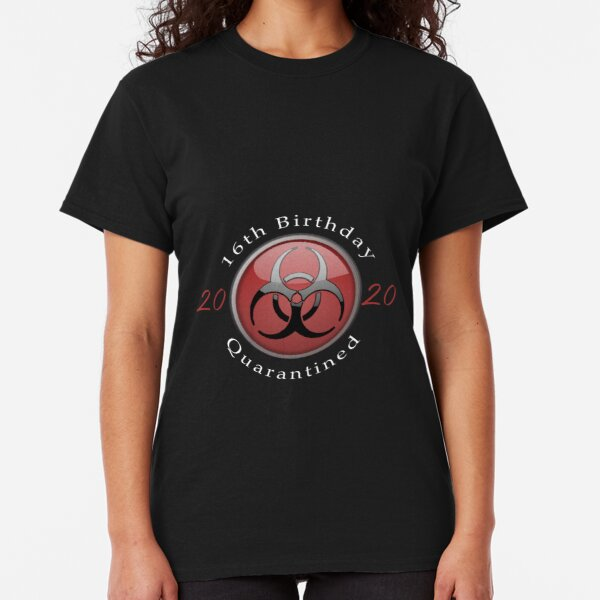 16th Birthday in Lockdown Quarantine - COVID 19 Phrase Classic T-Shirt