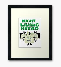 Night of the living Bread Framed Print