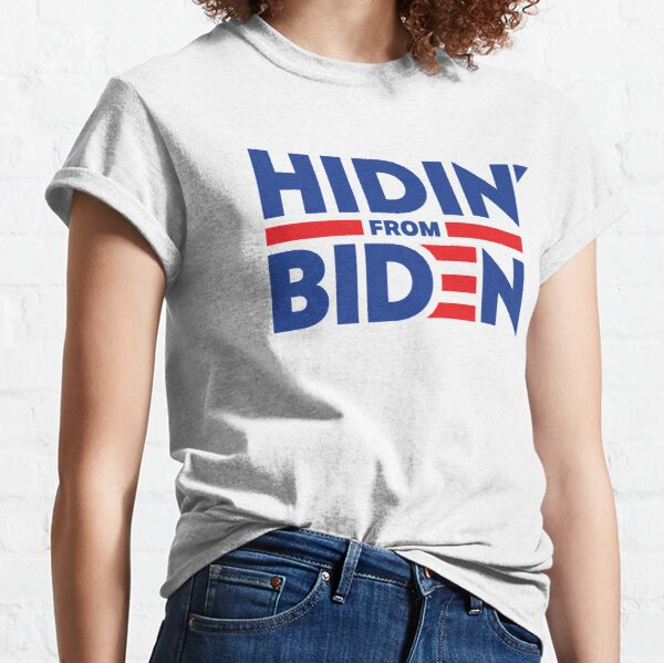 Hidin From Biden Classic T-Shirt