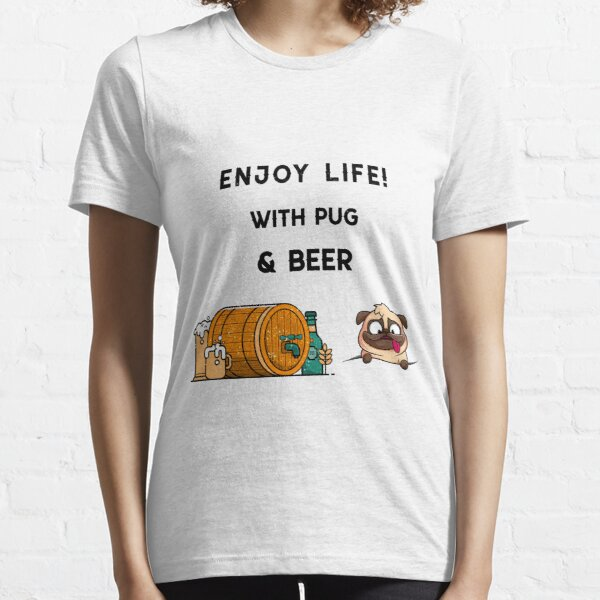 Enjoy life with Pug and beer Essential T-Shirt