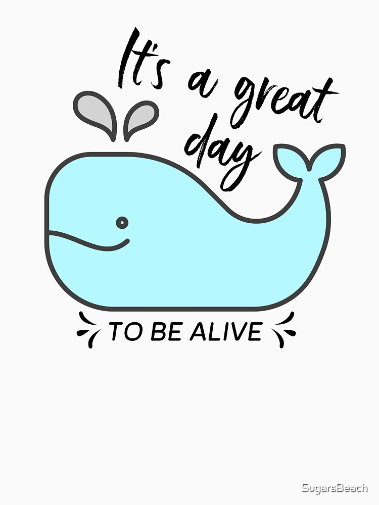 Whale it's a great day to be alive by SugarsBeach