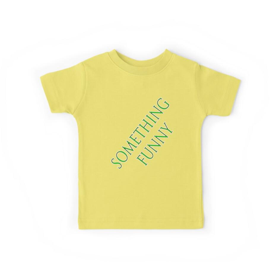 something funny on a t-shirt by dedmanshootn