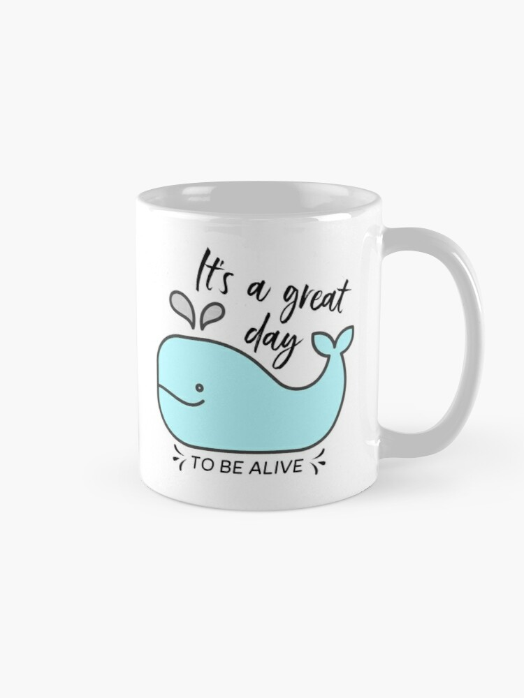 Alternate view of Whale it's a great day to be alive Mug