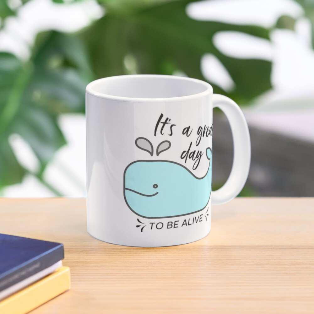 Whale it's a great day to be alive Mug