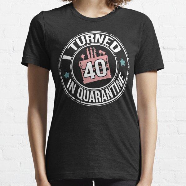 Cumplí 40 en cuarentena Camiseta esencial