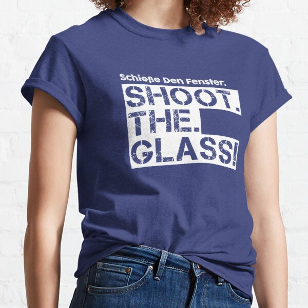 SHOOT. THE. GLASS! Die Hard Quote - white version Classic T-Shirt