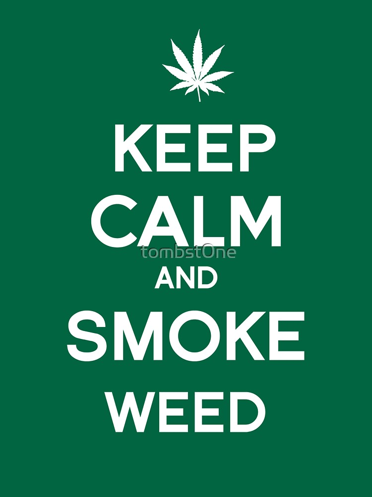 TShirtGifter Presents Keep Calm And Smoke Weed