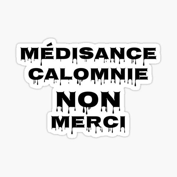Médisance, Calomnie NON Merci Sticker