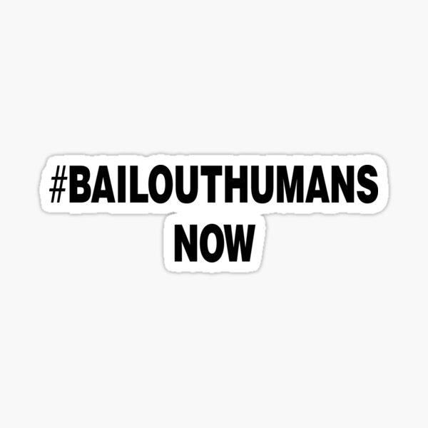 hashtag bailouthumansnow Sticker