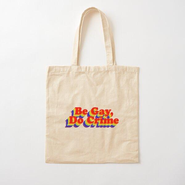 Be Gay, Do Crime (Rainbow) Cotton Tote Bag