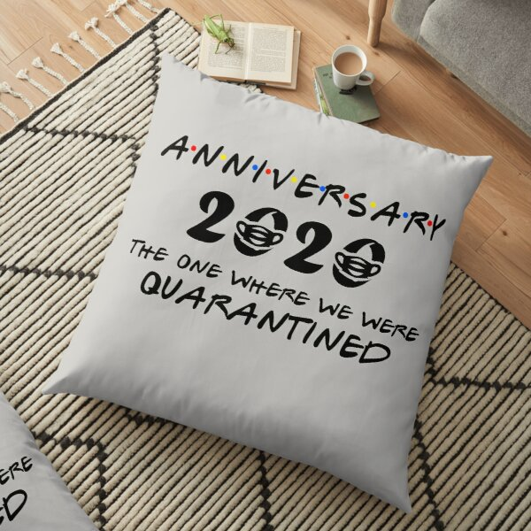 Anniversary 2020 The One Where We Were Quarantined, Funny Happy Celebration Design Gift Floor Pillow